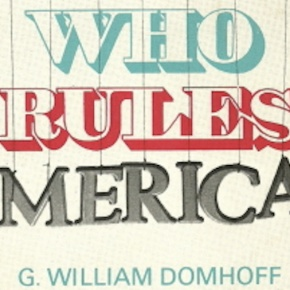 Power, Privilege, Problematic: An Interview With WilliamDomhoff